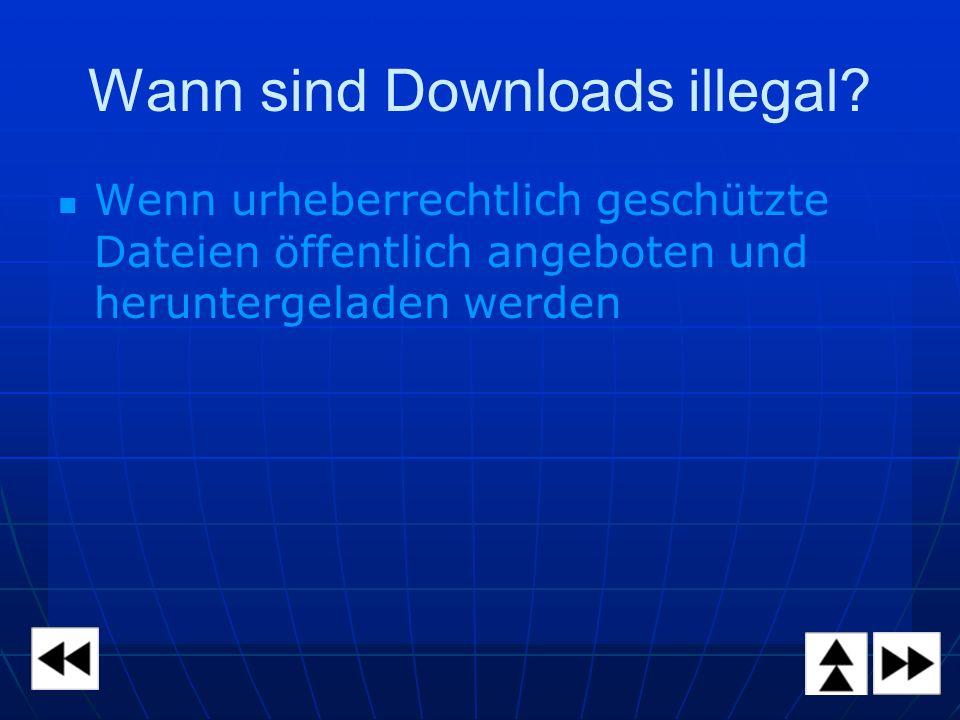 Wann sind Downloads illegal.