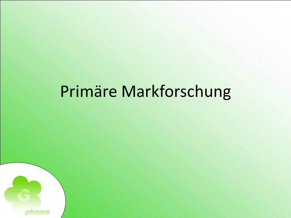 Marktforschung Marketing Marketing- Instrumente Primäre Markforschung