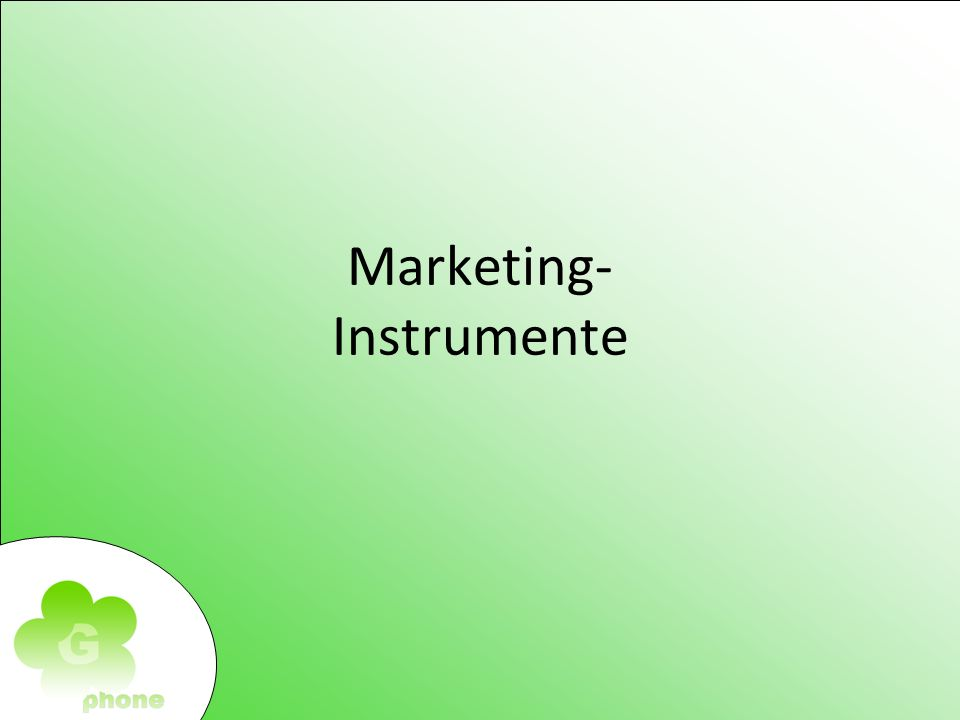 Marktforschung Marketing Marketing- Instrumente Primäre Markforschung Marketing- Instrumente
