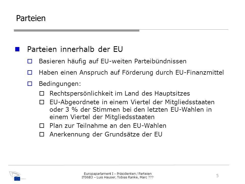 Parteien Parteien innerhalb der EU Basieren häufig auf EU-weiten Parteibündnissen Haben einen Anspruch auf Förderung durch EU-Finanzmittel Bedingungen
