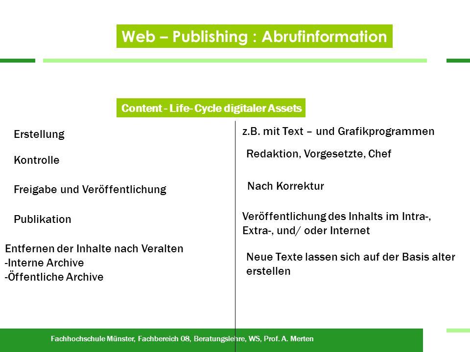 Fachhochschule Münster, Fachbereich 08, Beratungslehre, WS, Prof. A. Merten Web – Publishing : Abrufinformation Content - Life- Cycle digitaler Assets
