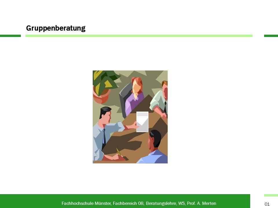 Fachhochschule Münster, Fachbereich 08, Beratungslehre, WS, Prof. A. Merten 01 Gruppenberatung