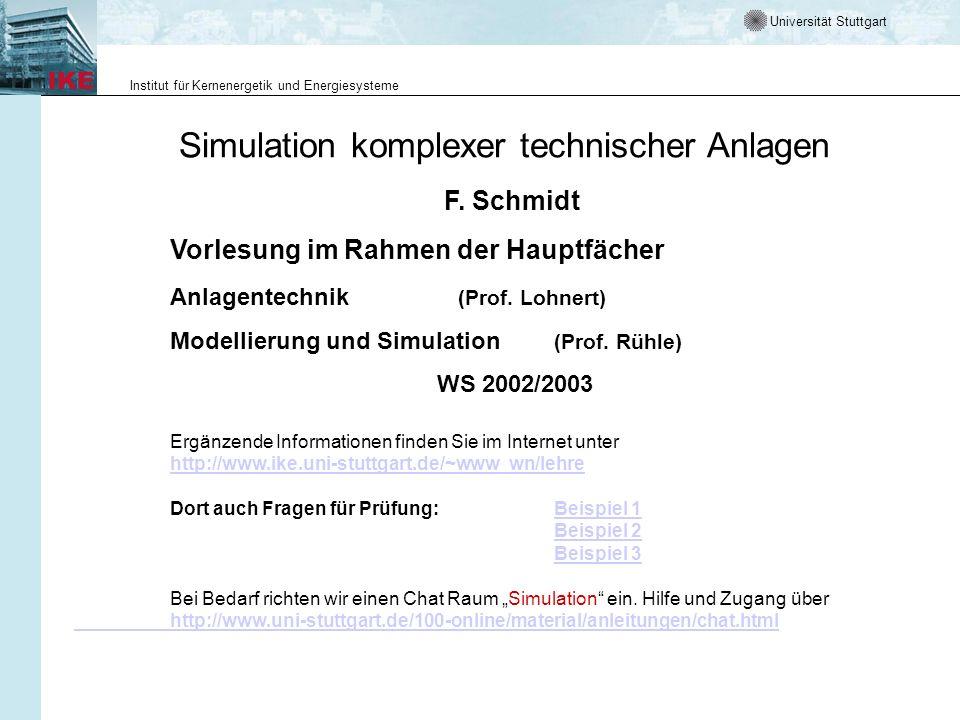 Universität Stuttgart Institut für Kernenergetik und Energiesysteme Simulation komplexer technischer Anlagen F.