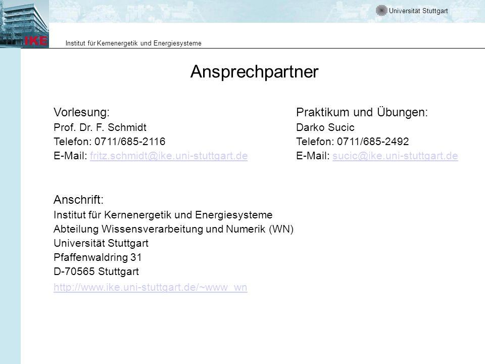 Universität Stuttgart Institut für Kernenergetik und Energiesysteme Ansprechpartner Vorlesung:Praktikum und Übungen: Prof.