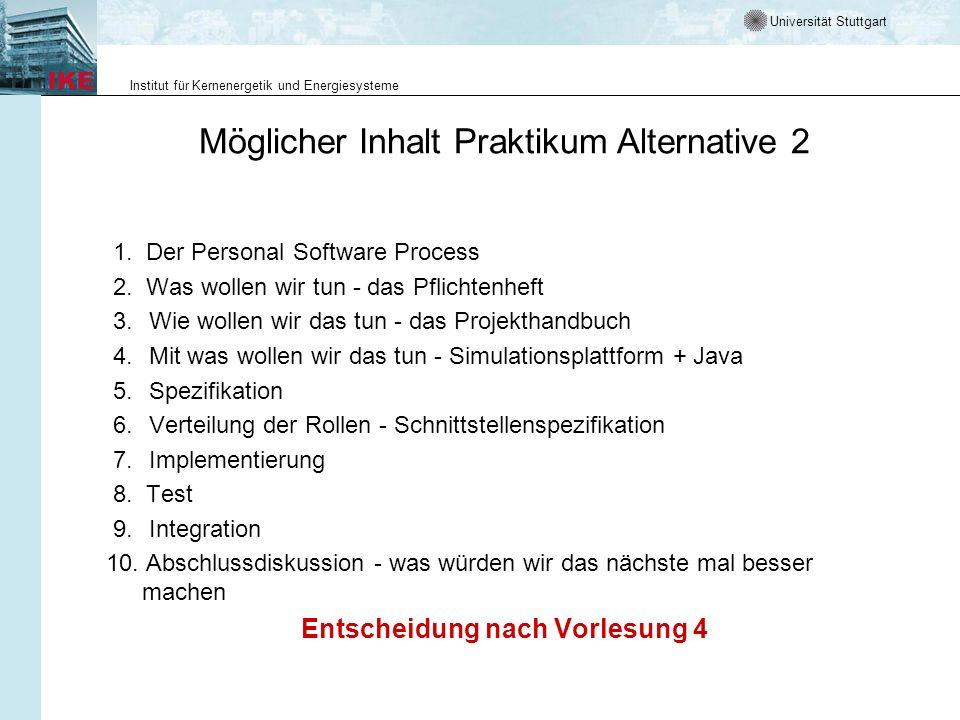 Universität Stuttgart Institut für Kernenergetik und Energiesysteme Möglicher Inhalt Praktikum Alternative 2 1.