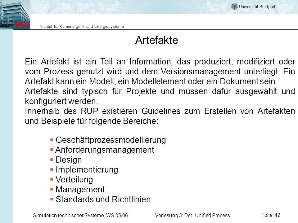Universität Stuttgart Institut für Kernenergetik und Energiesysteme Simulation technischer Systeme, WS 05/06Vorlesung 3: Der Unified ProcessFolie 42 A