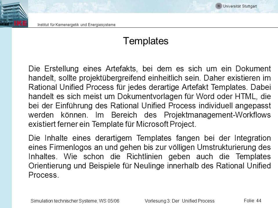 Universität Stuttgart Institut für Kernenergetik und Energiesysteme Simulation technischer Systeme, WS 05/06Vorlesung 3: Der Unified ProcessFolie 44 T