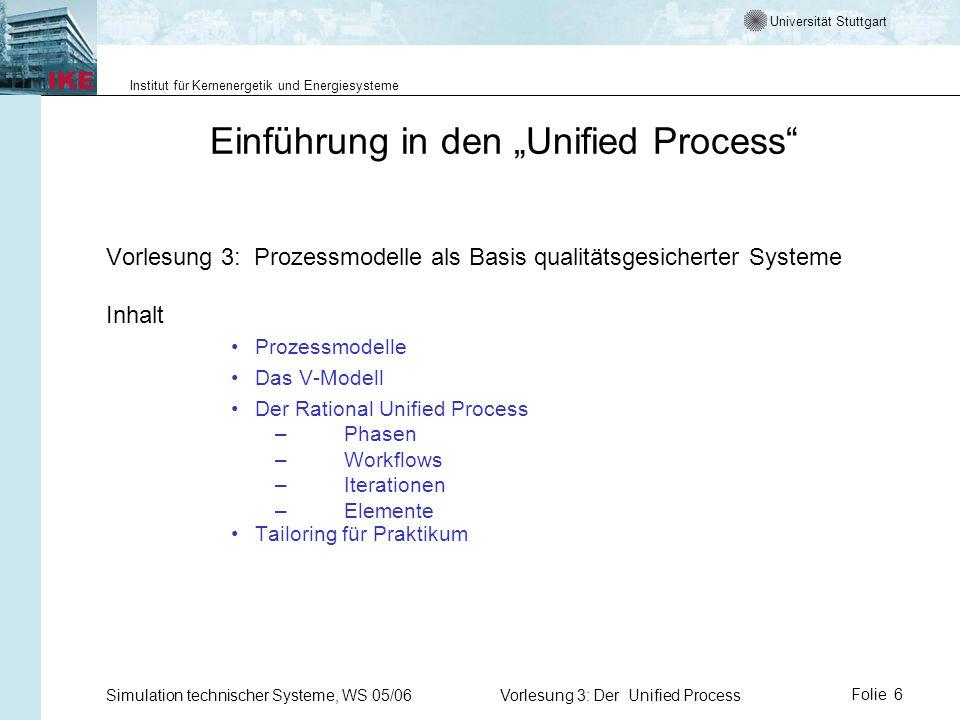 Universität Stuttgart Institut für Kernenergetik und Energiesysteme Simulation technischer Systeme, WS 05/06Vorlesung 3: Der Unified ProcessFolie 6 Ei