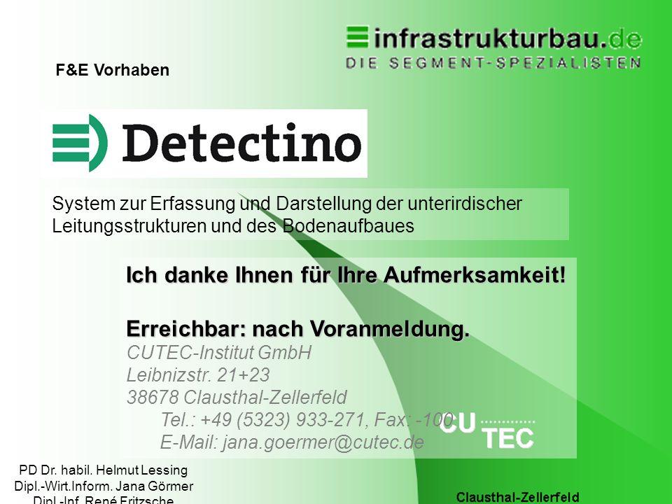 12. Februar 2014DETECTINO20 System zur Erfassung und Darstellung der unterirdischer Leitungsstrukturen und des Bodenaufbaues F&E Vorhaben Ich danke Ih