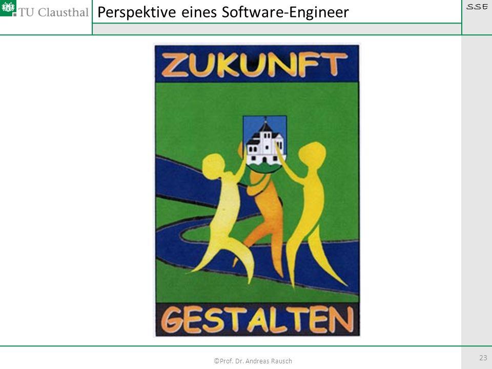 SSE ©Prof. Dr. Andreas Rausch 23 Perspektive eines Software-Engineer