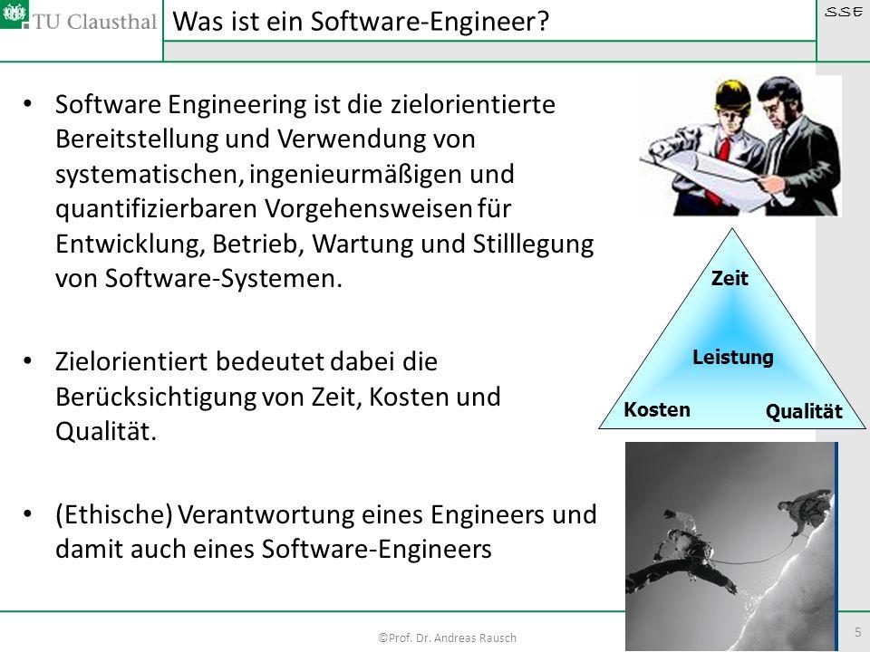 SSE ©Prof. Dr. Andreas Rausch 5 Software Engineering ist die zielorientierte Bereitstellung und Verwendung von systematischen, ingenieurmäßigen und qu