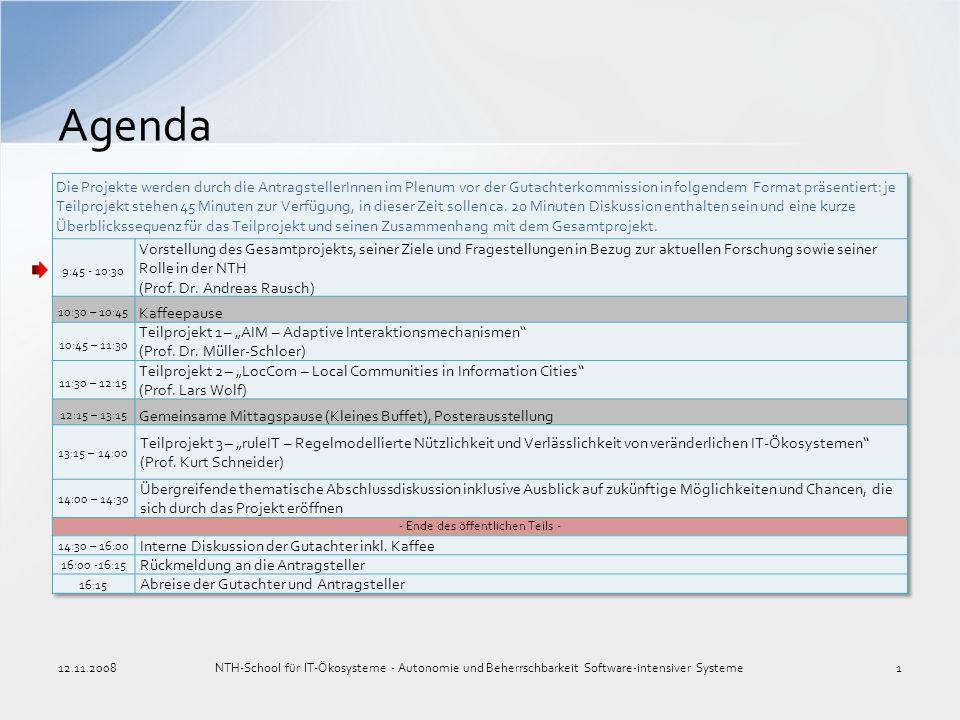Agenda 12.11.2008NTH-School für IT-Ökosysteme - Autonomie und Beherrschbarkeit Software-intensiver Systeme1