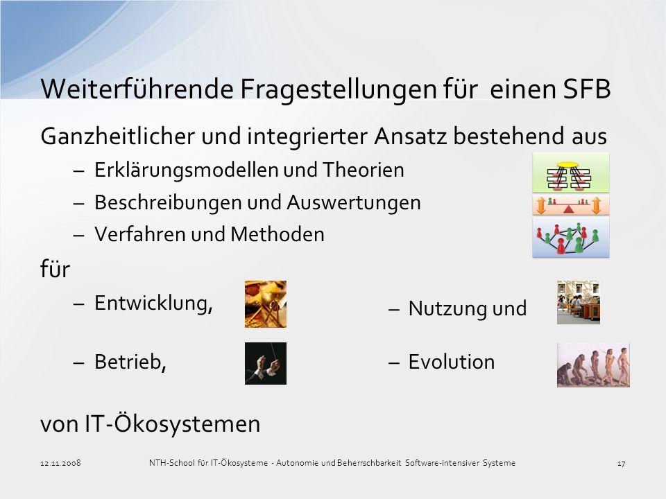Ganzheitlicher und integrierter Ansatz bestehend aus –Erklärungsmodellen und Theorien –Beschreibungen und Auswertungen –Verfahren und Methoden für –En