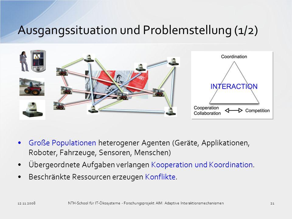 Große Populationen heterogener Agenten (Geräte, Applikationen, Roboter, Fahrzeuge, Sensoren, Menschen) Übergeordnete Aufgaben verlangen Kooperation un
