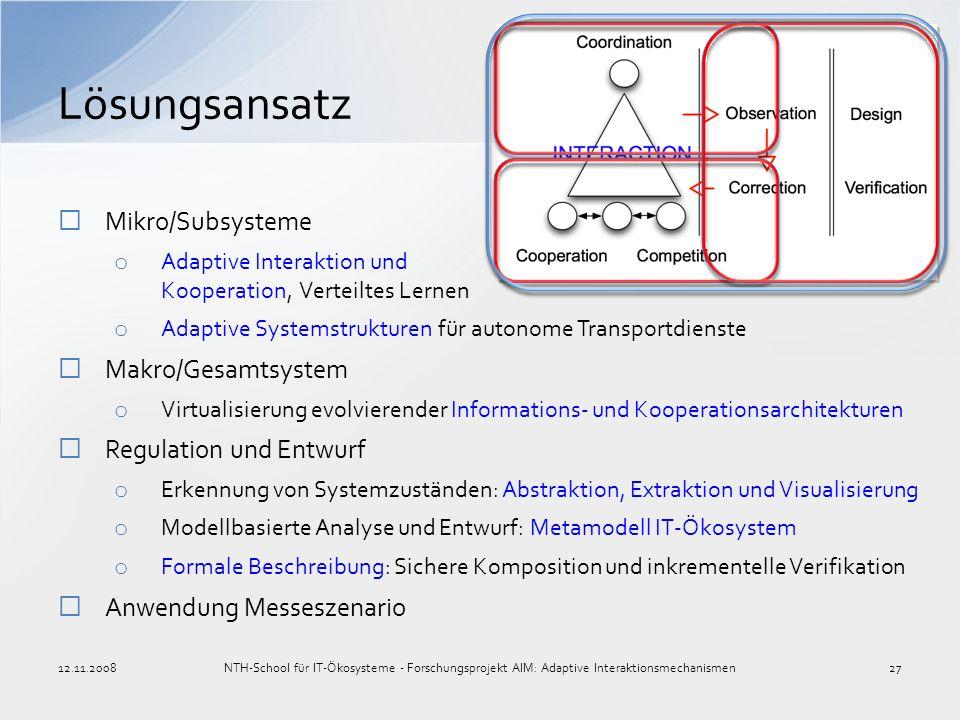 Lösungsansatz Mikro/Subsysteme o Adaptive Interaktion und Kooperation, Verteiltes Lernen o Adaptive Systemstrukturen für autonome Transportdienste Mak