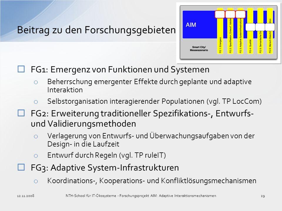 Beitrag zu den Forschungsgebieten FG1: Emergenz von Funktionen und Systemen o Beherrschung emergenter Effekte durch geplante und adaptive Interaktion