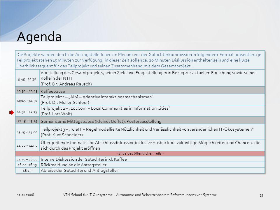 Agenda 12.11.2008NTH-School für IT-Ökosysteme - Autonomie und Beherrschbarkeit Software-intensiver Systeme35