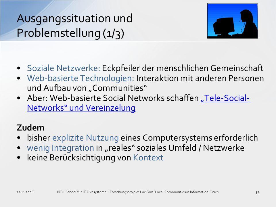 Soziale Netzwerke: Eckpfeiler der menschlichen Gemeinschaft Web-basierte Technologien: Interaktion mit anderen Personen und Aufbau von Communities Abe