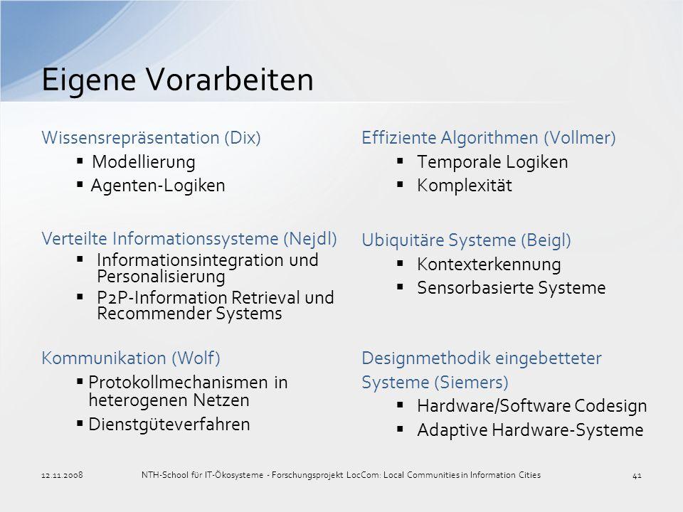 Effiziente Algorithmen (Vollmer) Temporale Logiken Komplexität Eigene Vorarbeiten 12.11.2008NTH-School für IT-Ökosysteme - Forschungsprojekt LocCom: L
