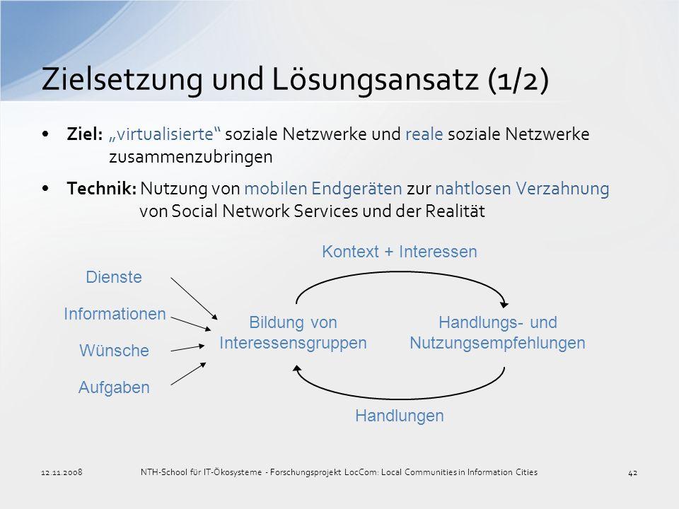 Ziel:virtualisierte soziale Netzwerke und reale soziale Netzwerke zusammenzubringen Technik: Nutzung von mobilen Endgeräten zur nahtlosen Verzahnung v