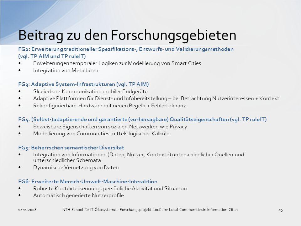 FG2: Erweiterung traditioneller Spezifikations-, Entwurfs- und Validierungsmethoden (vgl. TP AIM und TP ruleIT) Erweiterungen temporaler Logiken zur M