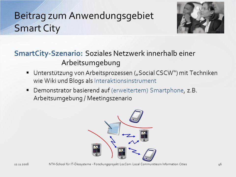 Beitrag zum Anwendungsgebiet Smart City SmartCity-Szenario: Soziales Netzwerk innerhalb einer Arbeitsumgebung Unterstützung von Arbeitsprozessen (Soci