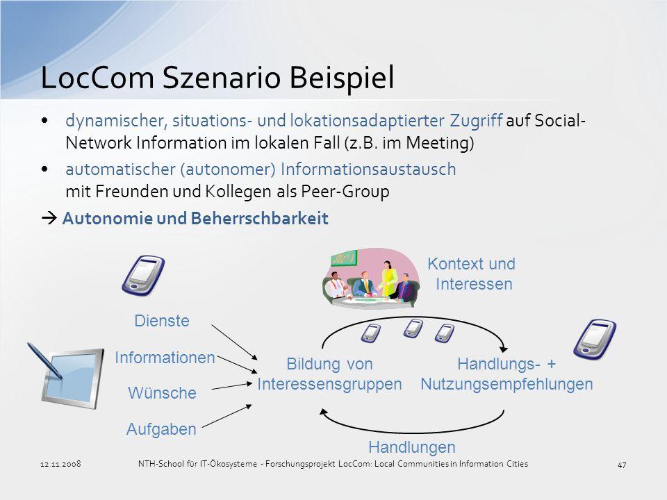 LocCom Szenario Beispiel dynamischer, situations- und lokationsadaptierter Zugriff auf Social- Network Information im lokalen Fall (z.B. im Meeting) a