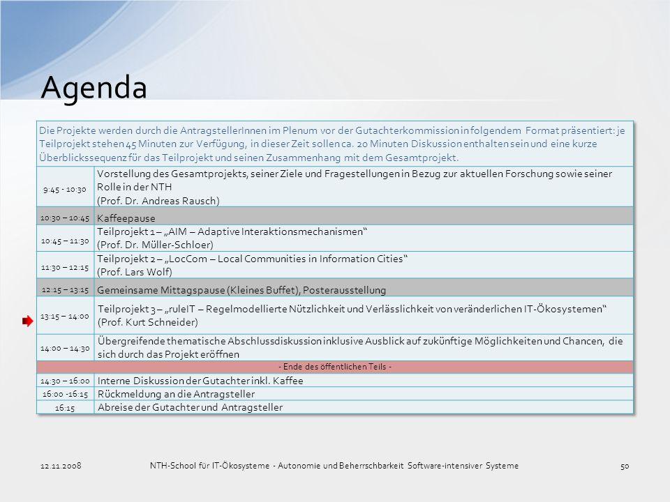 Agenda 12.11.2008NTH-School für IT-Ökosysteme - Autonomie und Beherrschbarkeit Software-intensiver Systeme50