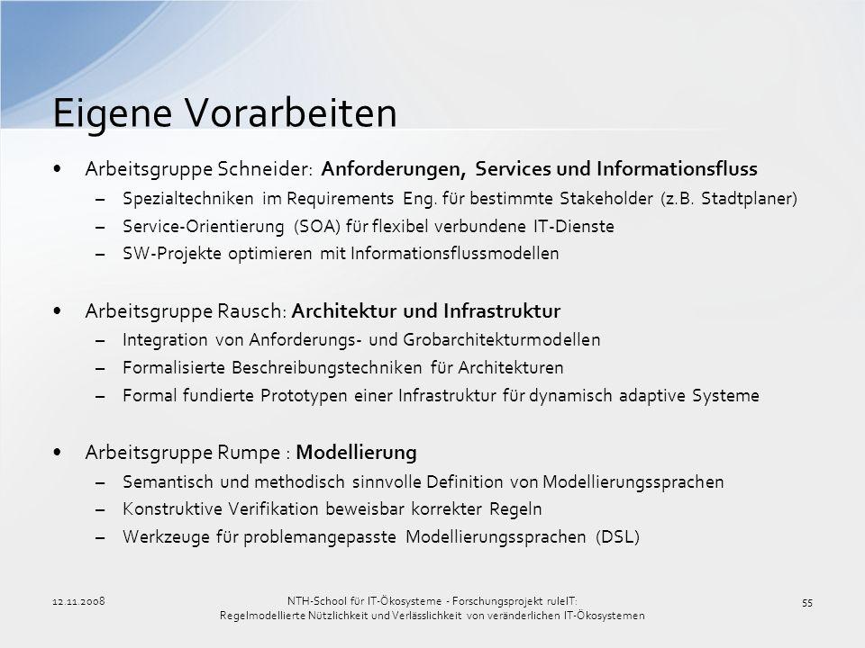12.11.200855 Arbeitsgruppe Schneider: Anforderungen, Services und Informationsfluss –Spezialtechniken im Requirements Eng. für bestimmte Stakeholder (