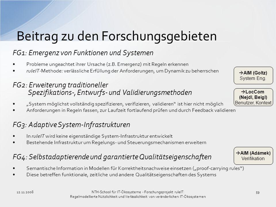 12.11.200859 Beitrag zu den Forschungsgebieten FG1: Emergenz von Funktionen und Systemen Probleme ungeachtet ihrer Ursache (z.B. Emergenz) mit Regeln