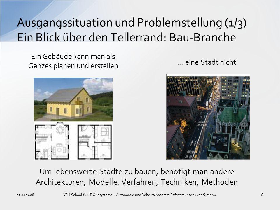 Ausgangssituation und Problemstellung (1/3) Ein Blick über den Tellerrand: Bau-Branche NTH-School für IT-Ökosysteme - Autonomie und Beherrschbarkeit S