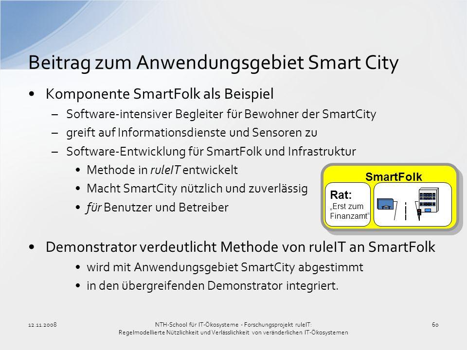 12.11.200860 Beitrag zum Anwendungsgebiet Smart City Komponente SmartFolk als Beispiel –Software-intensiver Begleiter für Bewohner der SmartCity –grei
