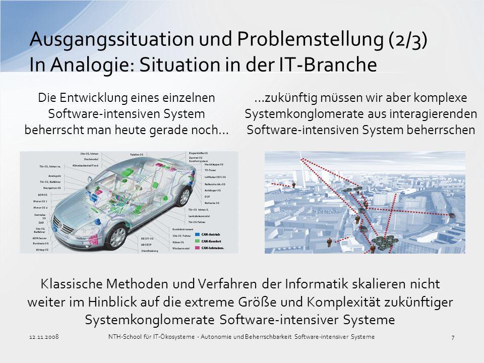 Ausgangssituation und Problemstellung (2/3) In Analogie: Situation in der IT-Branche 12.11.2008NTH-School für IT-Ökosysteme - Autonomie und Beherrschb