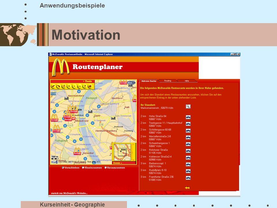 Motivation Kurseinheit - Geographie Anwendungsbeispiele