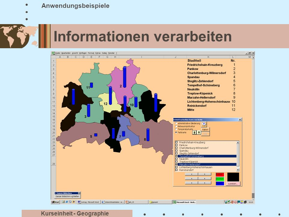 Informationen verarbeiten Anwendungsbeispiele Kurseinheit - Geographie