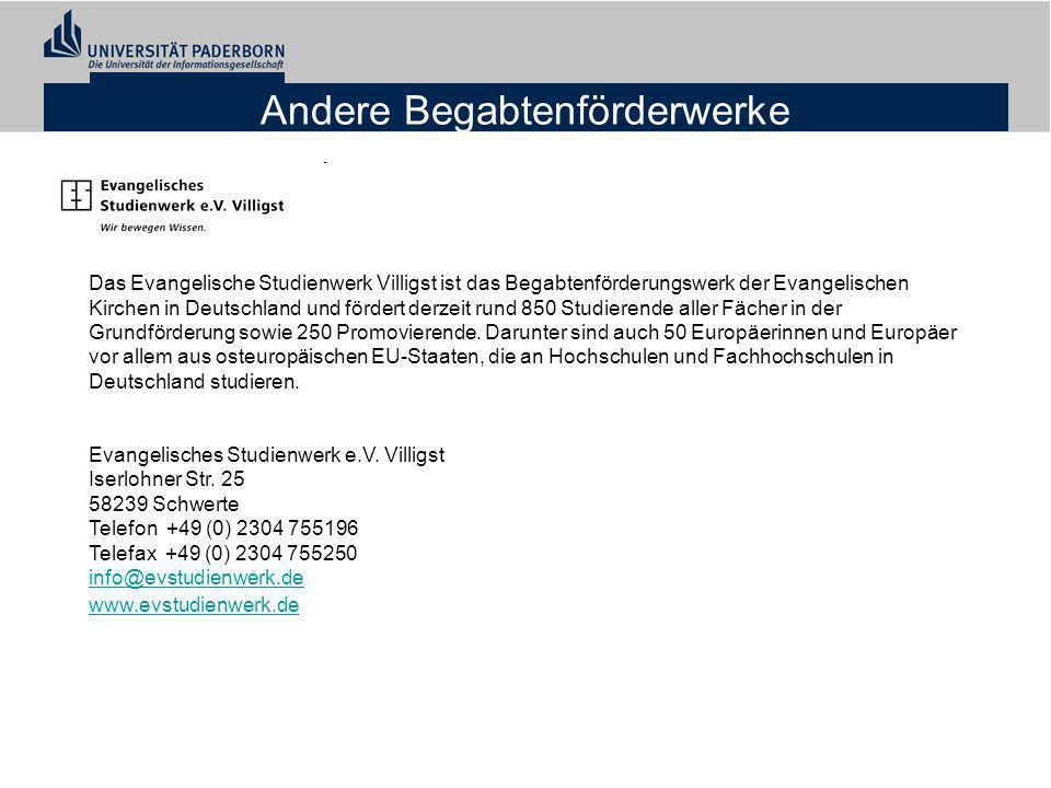 Andere Begabtenförderwerke Das Evangelische Studienwerk Villigst ist das Begabtenförderungswerk der Evangelischen Kirchen in Deutschland und fördert d