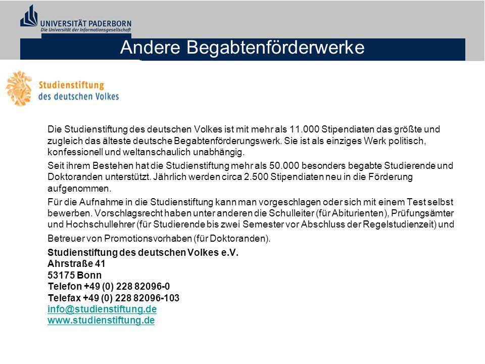 Andere Begabtenförderwerke Die Studienstiftung des deutschen Volkes ist mit mehr als 11.000 Stipendiaten das größte und zugleich das älteste deutsche Begabtenförderungswerk.
