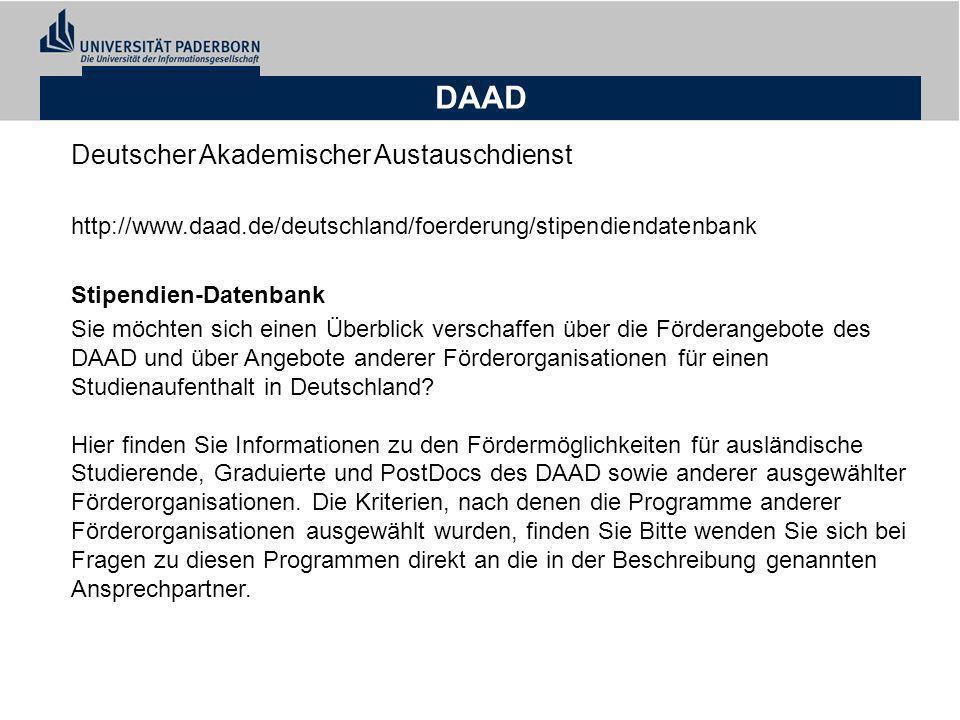 DAAD Deutscher Akademischer Austauschdienst http://www.daad.de/deutschland/foerderung/stipendiendatenbank Stipendien-Datenbank Sie möchten sich einen
