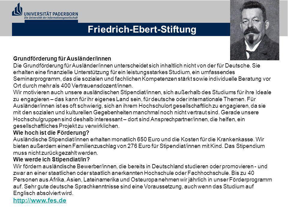 Friedrich-Ebert-Stiftung Grundförderung für Ausländer/innen Die Grundförderung für Ausländer/innen unterscheidet sich inhaltlich nicht von der für Deu