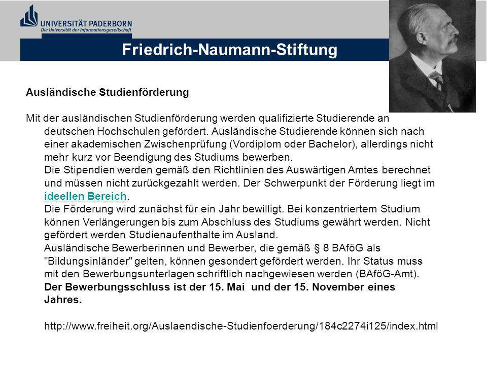 Hanns-Seidel-Stiftung Kann man sich auch als ausländischer Staatsbürger direkt um ein Stipendium bewerben.