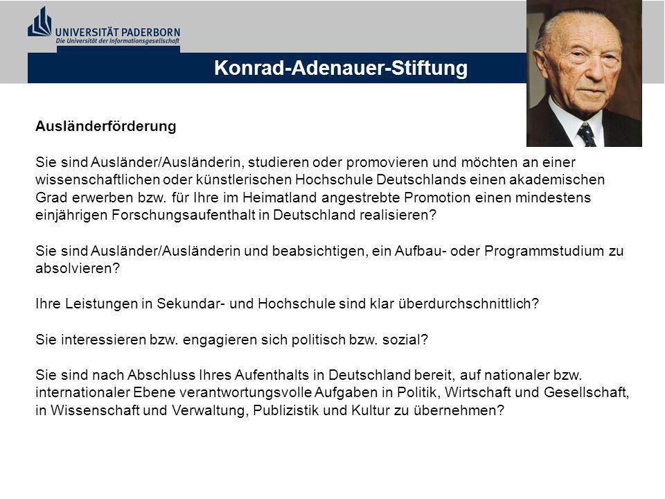 Konrad-Adenauer-Stiftung Ausländerförderung Sie sind Ausländer/Ausländerin, studieren oder promovieren und möchten an einer wissenschaftlichen oder kü