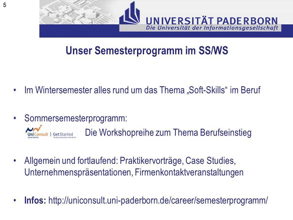 Unser Semesterprogramm im SS/WS Im Wintersemester alles rund um das Thema Soft-Skills im Beruf Sommersemesterprogramm: Die Workshopreihe zum Thema Ber