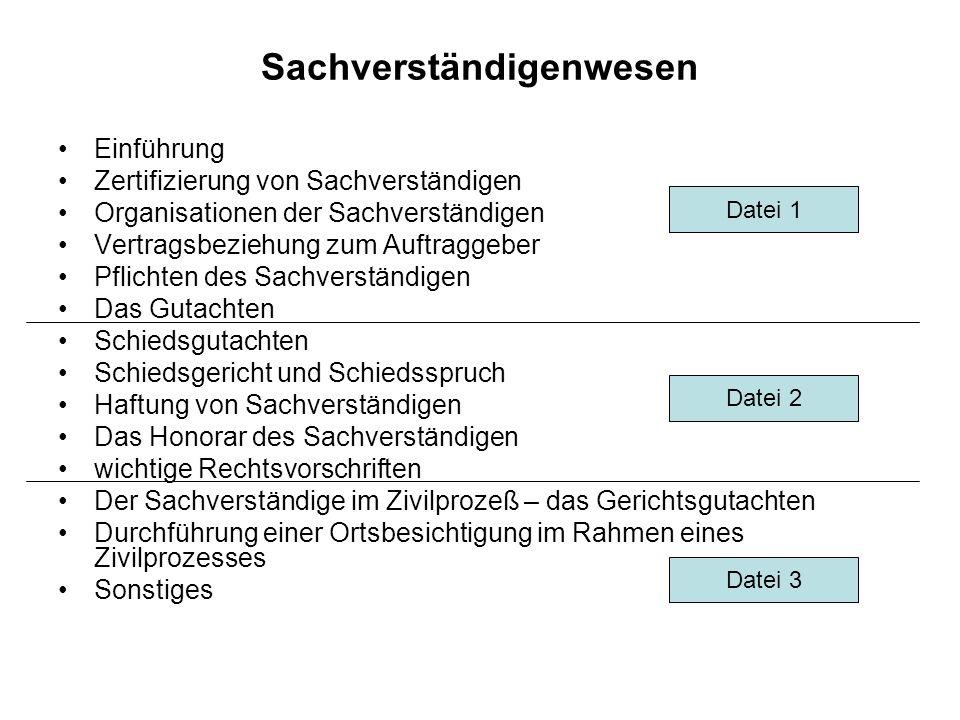 Sachverständigenwesen Einführung Zertifizierung von Sachverständigen Organisationen der Sachverständigen Vertragsbeziehung zum Auftraggeber Pflichten