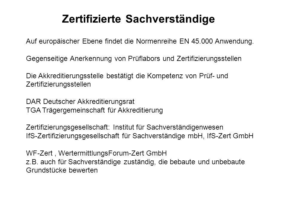 Zertifizierte Sachverständige Auf europäischer Ebene findet die Normenreihe EN 45.000 Anwendung. Gegenseitige Anerkennung von Prüflabors und Zertifizi