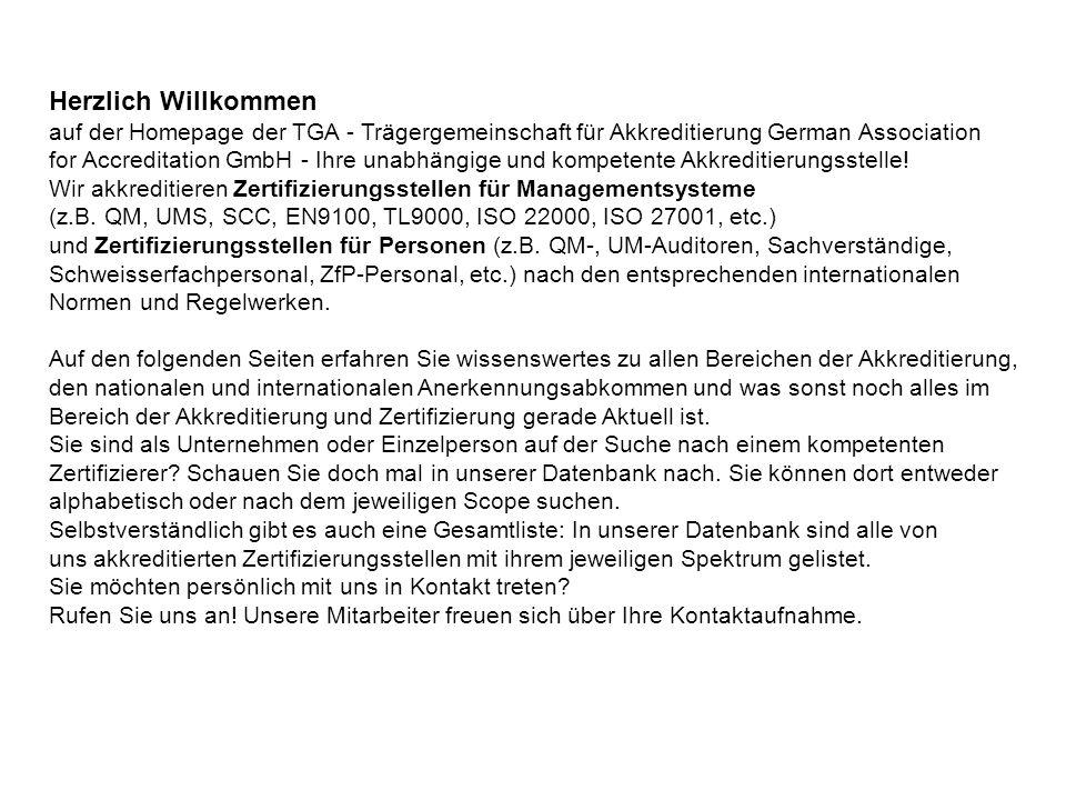 Herzlich Willkommen auf der Homepage der TGA - Trägergemeinschaft für Akkreditierung German Association for Accreditation GmbH - Ihre unabhängige und kompetente Akkreditierungsstelle.