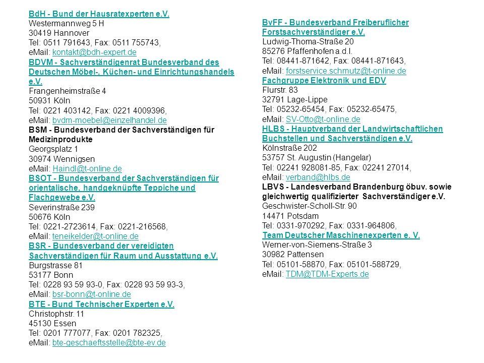 BdH - Bund der Hausratexperten e.V. BdH - Bund der Hausratexperten e.V. Westermannweg 5 H 30419 Hannover Tel: 0511 791643, Fax: 0511 755743, eMail: ko