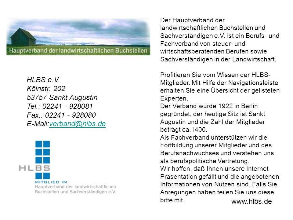 HLBS e.V. Kölnstr. 202 53757 Sankt Augustin Tel.: 02241 - 928081 Fax.: 02241 - 928080 E-Mail:verband@hlbs.deverband@hlbs.de Der Hauptverband der landw