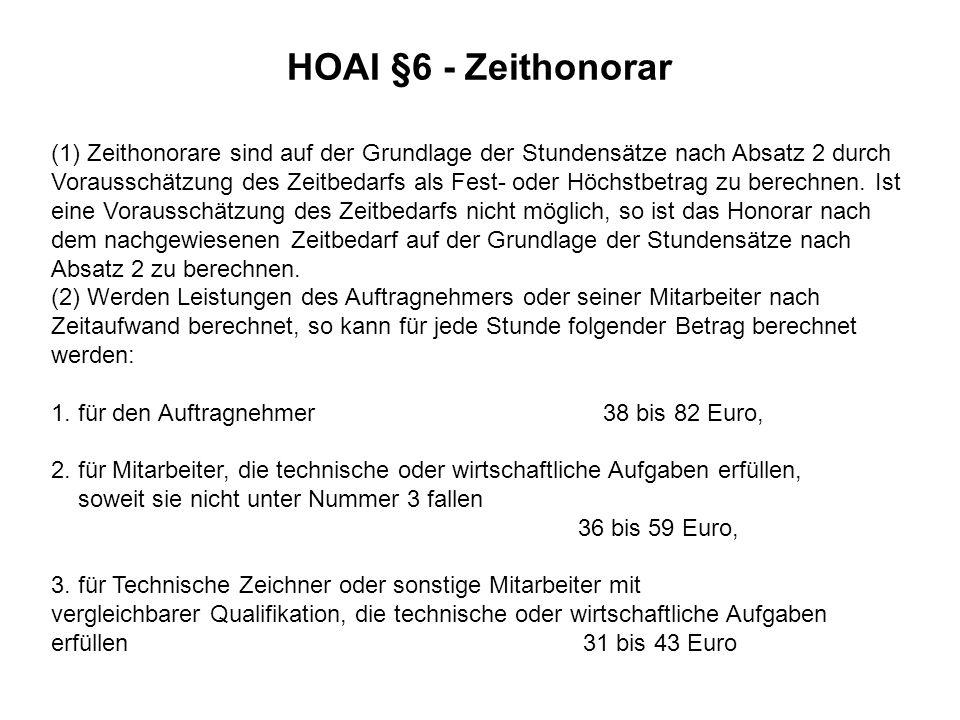 HOAI §6 - Zeithonorar (1) Zeithonorare sind auf der Grundlage der Stundensätze nach Absatz 2 durch Vorausschätzung des Zeitbedarfs als Fest- oder Höch
