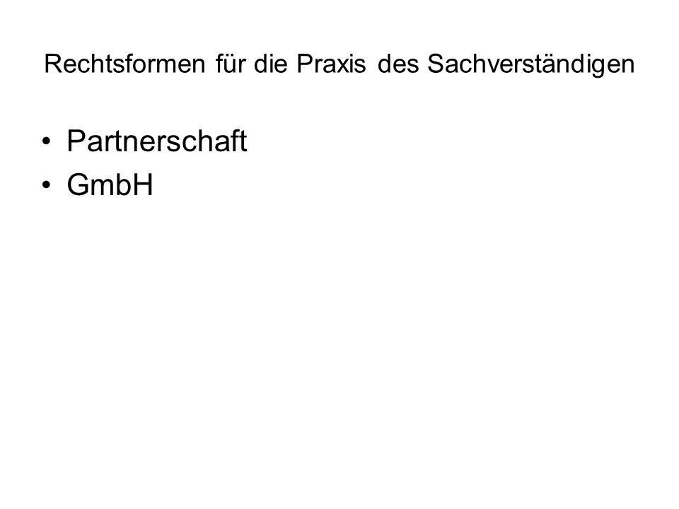 Rechtsformen für die Praxis des Sachverständigen Partnerschaft GmbH
