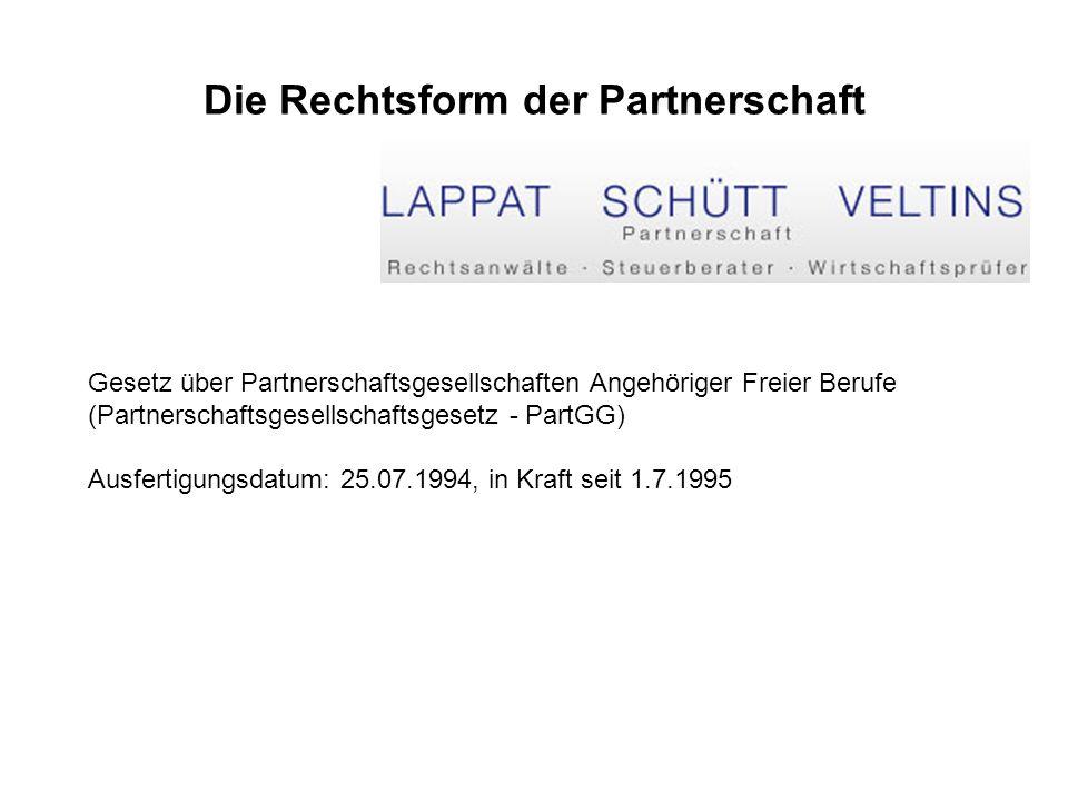 Die Rechtsform der Partnerschaft Gesetz über Partnerschaftsgesellschaften Angehöriger Freier Berufe (Partnerschaftsgesellschaftsgesetz - PartGG) Ausfe